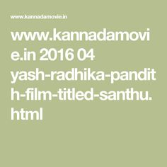 www.kannadamovie.in 2016 04 yash-radhika-pandith-film-titled-santhu.html