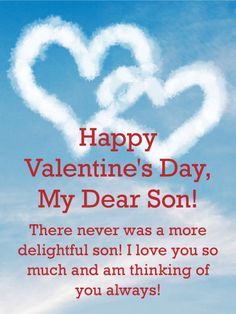 Send Free To my Dear Son - Happy Valentine's Day Card to Loved Ones on Birthday & Greeting Cards by Davia. Happy Valentines Day Family, Valentines Card Sayings, Happy Valentines Day Pictures, Valentines Day Quotes For Him, Happy Valentines Day Card, Valentines Greetings, Valentine Sayings, I Love My Son, Valentine's Day Quotes