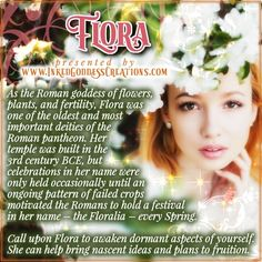 The goddess Flora was often depicted bearing flowers with one breast exposed. During her festival, blossoms and bright colors were worn -- when clothing was worn at all! Wiccan Witch, Wicca Witchcraft, Celtic Mythology, Roman Mythology, Greek Mythology, Goddess Names, Pagan Gods, Moon Witch, Eclectic Witch