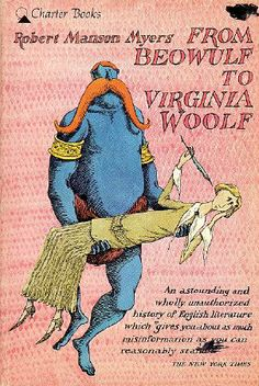 From Beowulf to Virginia Woolf, Robert Manson Myers (1952). Illustrated by Edward Gorey.