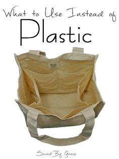 What to Use Instead of Plastic- Practical things to buy to replace the plastic in your life. Reusable grocery bags, reusable produce bags and glass straws.