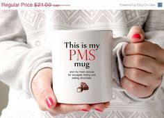 10% OFF  EASTER SALE This is my Pms mug funny mug by GotAThought