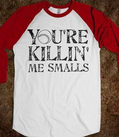 You're Killin' Me Smalls - Reddicks - Skreened T-shirts, Organic Shirts, Hoodies, Kids Tees, Baby One-Pieces and Tote Bags