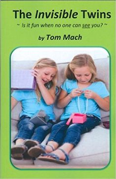 The Invisible Twins: ~ Is it fun when no one can see you? ~ - Kindle edition by Tom Mach. Children Kindle eBooks @ Amazon.com.