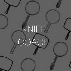 Knife Coach