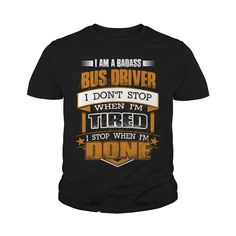 I am a badass BUS DRIVER - Job T Shirt #gift #ideas #Popular #Everything #Videos #Shop #Animals #pets #Architecture #Art #Cars #motorcycles #Celebrities #DIY #crafts #Design #Education #Entertainment #Food #drink #Gardening #Geek #Hair #beauty #Health #fitness #History #Holidays #events #Home decor #Humor #Illustrations #posters #Kids #parenting #Men #Outdoors #Photography #Products #Quotes #Science #nature #Sports #Tattoos #Technology #Travel #Weddings #Women