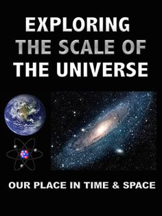 Exploring the Scale of the Universe: Our place in time and space Scale Of The Universe, Science Fiction, Exploring, Highlights, Technology, Future, Space, Books, Sci Fi