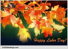 Wishes for a restful Labor Day Weekend. Free online End Of Summer ecards on Labor Day End Of Summer, Holidays And Events, First Love, Ecards, Fall, E Cards, Autumn, First Crush, Fall Season