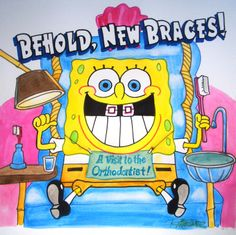 sponge bob with braces | Dental Art Dentist Art Dental Collectibles Dental Animation ...
