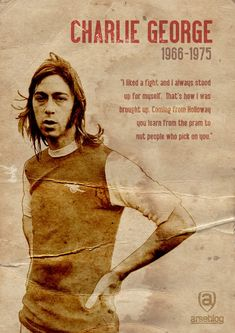 Well besides the fact that Charlie George is an icon, that quote is quite iconic. We need a few more kids from Holloway at the club. And I need that poster! Arsenal Football Shirt, Best Football Team, Football Stadiums, Football Cards, Arsenal Soccer, Football Icon, Retro Football, Sport Football, Arsenal Players