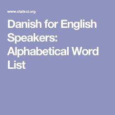 Danish for English Speakers: Alphabetical Word List