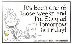 AMEN...Friday!