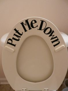 Put ME Down - Toilet vinyl sticker from Amazon. Shop more products from Amazon on Wanelo.