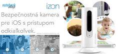 IZON View - bezpečnostná kamera. Upozorňuje na pohyb, zvuk, nahráva udalosti do Cloudu a má nočné videnie. Využitie ako bezpečnostná kamera pre domácnosti a malé firmy, ako baby monitor a na sledovanie domácich miláčikov.