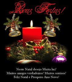 Boas Festas! Neste Natal desejo Muita Luz! Muitos amigos...