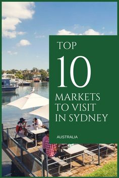 Top 10 markets to visit in Sydney #sydney #australia #market
