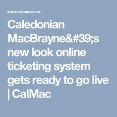 Caledonian MacBrayne's new look online ticketing system gets ready to go live | CalMac