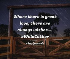 Quotes about Where there is great love, there are always wishes.... #WillaCather   with images background, share as cover photos, profile pictures on WhatsApp, Facebook and Instagram or HD wallpaper - Best quotes
