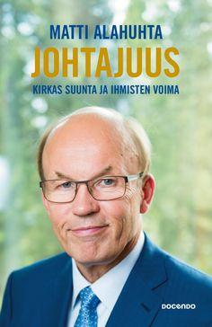 Johtajuus : kirkas suunta ja ihmisten voima, Matti Alahuhta, Docendo Oy | Booky.fi