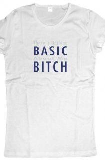 Nothing Basic Bitch