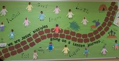 """""""We are Jesus' disciples going on a Lenten journey"""" During the season of Lent I did this out on the bulletin board so the students had a visual representation of what should they try to experience during Lent. They made their own little disciple people to add to the board with their own faces."""