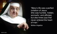 #WednesdayWisdom #Annunciation #Lent2015 #MotherAngelica #EWTN
