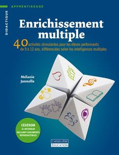 Enrichissement multiple : 40 activités stimulantes pour les élèves performants de 9 à 12 ans, différenciées selon les intelligences multiple... Teacher, How To Plan, List, Place, Planners, School Ideas, Multiple Intelligences Activities, Learning, Livres