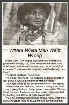 Where White Man Went Wrong (very funny) ツ. //Where they went wrong was taking Indian land EL//