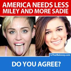 We need less Miley Cyrus and MORE Sadie Robertson! What do you think?
