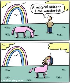 Unicorns are very aggressive and Territorial. If you see one, tell an adult.