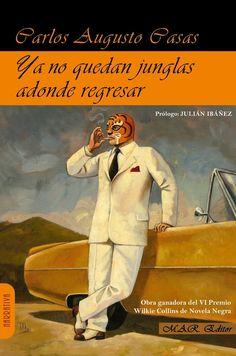 Ya no quedan junglas adonde regresar / Carlos Augusto Casas