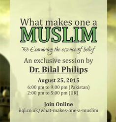 What makes one a#Muslim? An exclusive session by Dr. Bilal Philips Join Live Online >http://iiql.co.uk/what-makes-one-a-muslim/ and Yes its Free for all