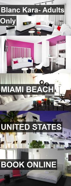 Hotel Blanc Kara- Adults Only in Miami Beach, United States. For more information, photos, reviews and best prices please follow the link. #UnitedStates #MiamiBeach #travel #vacation #hotel