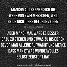 Herz und Seele - Liebe und Leid - Part 34 - Another! True Quotes, Motivational Quotes, Inspirational Quotes, German Quotes, Love Rainbow, Feeling Lost, Life Is Hard, Attitude Quotes, True Words