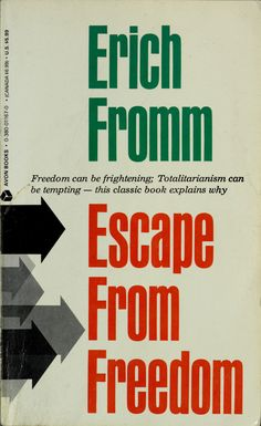 Escape from freedom : Fromm, Erich, 1900-1980 : Free Download, Borrow, and Streaming : Internet Archive University Of Toronto, Best Selling Books, Explain Why, Classic Books, Modern Man, Great Books, The Borrowers, Meant To Be, Psychology