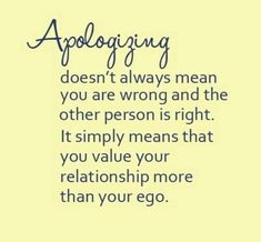 why I'm ALWAYS the first to apologize