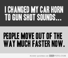 I changed my car horn...LOL!!