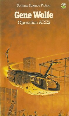 Gene Wolfe - Operation Ares (Fontana 1978) by horzel on Flickr.Via Flickr: Cover art by Peter Elson.