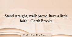 Garth Brooks Quotes About Faith - 19666