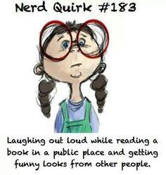 Nerd Quirk....LOL in public reading book