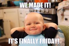 It's not Friday, its FRIYAY! The week is almost over except for another day to go. One more day of lectures and you will be done for the week! Have fun this Friday night! Happy Friday Meme, Funny Friday Memes, Its Friday Quotes, Funny Memes, Funny Friday Humor, Jokes, Good Morning Friday, Good Morning Funny, Good Morning Quotes