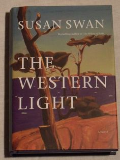 """My copy of """"The Western Light"""" by Susan Swan. This should be read by every high school student. A great coming-of-age novel which shows the confusion of what goes on inside a 12-year-old girl's head. http://susanswanonline.com/wpress/the-western-light/"""