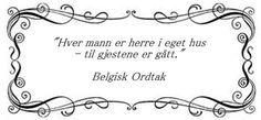 Ordtak frå Belgia Arabic Calligraphy, Sayings, Beautiful, Lyrics, Arabic Calligraphy Art, Quotations, Idioms, Quote, Proverbs
