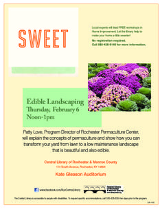Landscaping that requires less maintenance, is good for the earth, and provides food, too. What's not to love?  Patty Love, program director at Rochester Permaculture Center, will explain the concepts of permaculture and show how you can transform your yard from lawn to a low maintenance landscape that is beautiful and also edible. This is a FREE program and no registration is required.