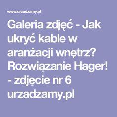 Galeria zdjęć - Jak ukryć kable w aranżacji wnętrz? Rozwiązanie Hager! - zdjęcie nr 6 urzadzamy.pl