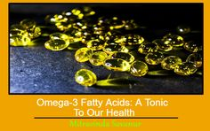 When it comes to fat, there's one type you don't want to cut back on: omega-3 fatty acids. In this post, we shall shine a light upon the benefits associated with a regular intake of omega-3 fatty acids.