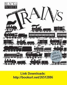 Trains (Black  White) (9781906714635) David Stewart , ISBN-10: 1906714630  , ISBN-13: 978-1906714635 ,  , tutorials , pdf , ebook , torrent , downloads , rapidshare , filesonic , hotfile , megaupload , fileserve