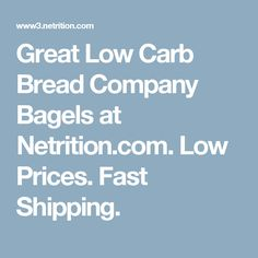 Great Low Carb Bread Company Bagels at Netrition.com. Low Prices. Fast Shipping.