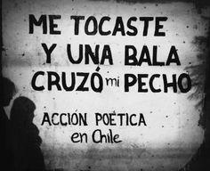 Me tocaste y una bala cruzó mi pecho | Libre Acción poética