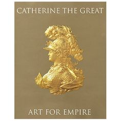 Russian Empress Catherine the Great The Hermitage Museum offers art & history books plus guidebooks hermitageshop.org